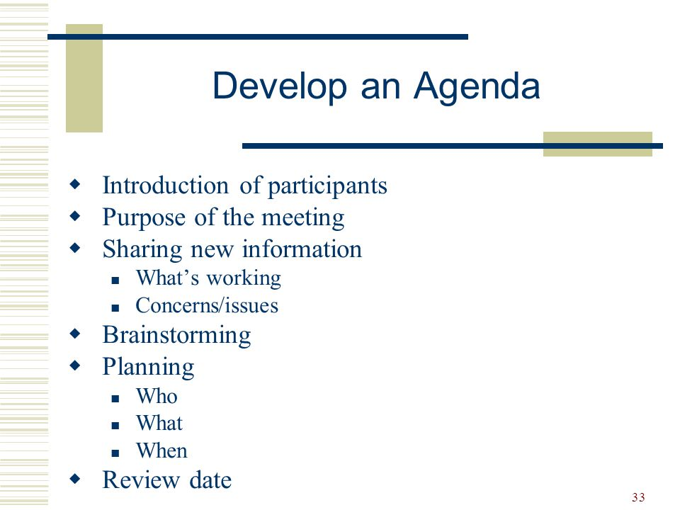 Develop an Agenda Introduction of participants Purpose of the meeting