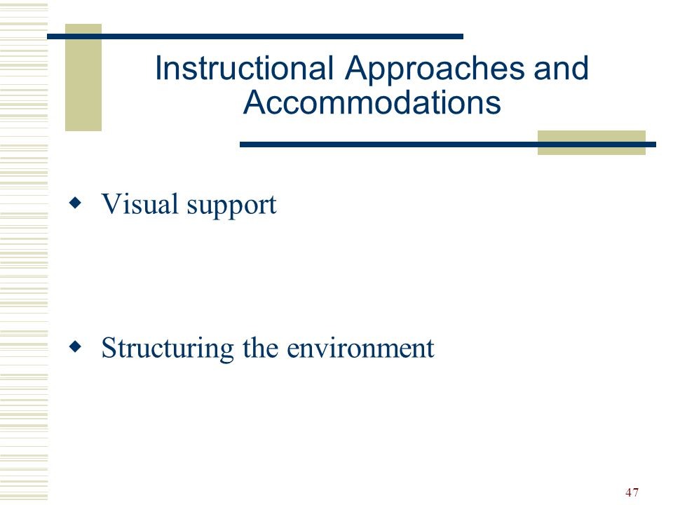 Instructional Approaches and Accommodations