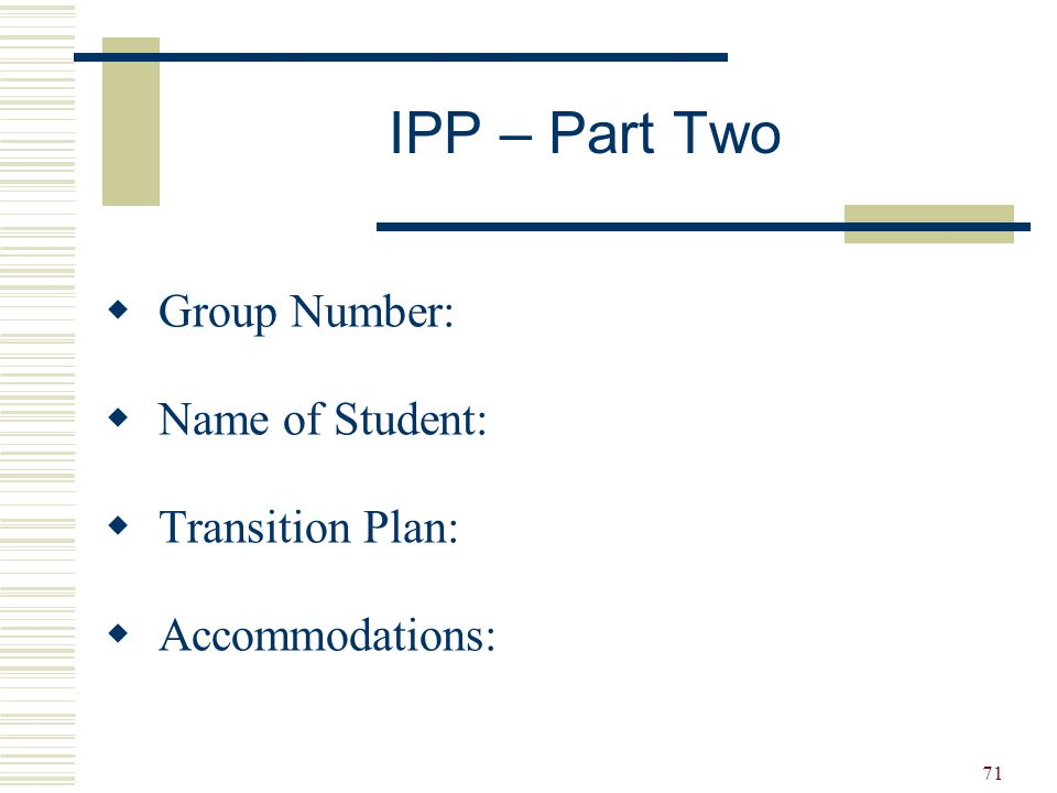 IPP – Part Two Group Number: Name of Student: Transition Plan: