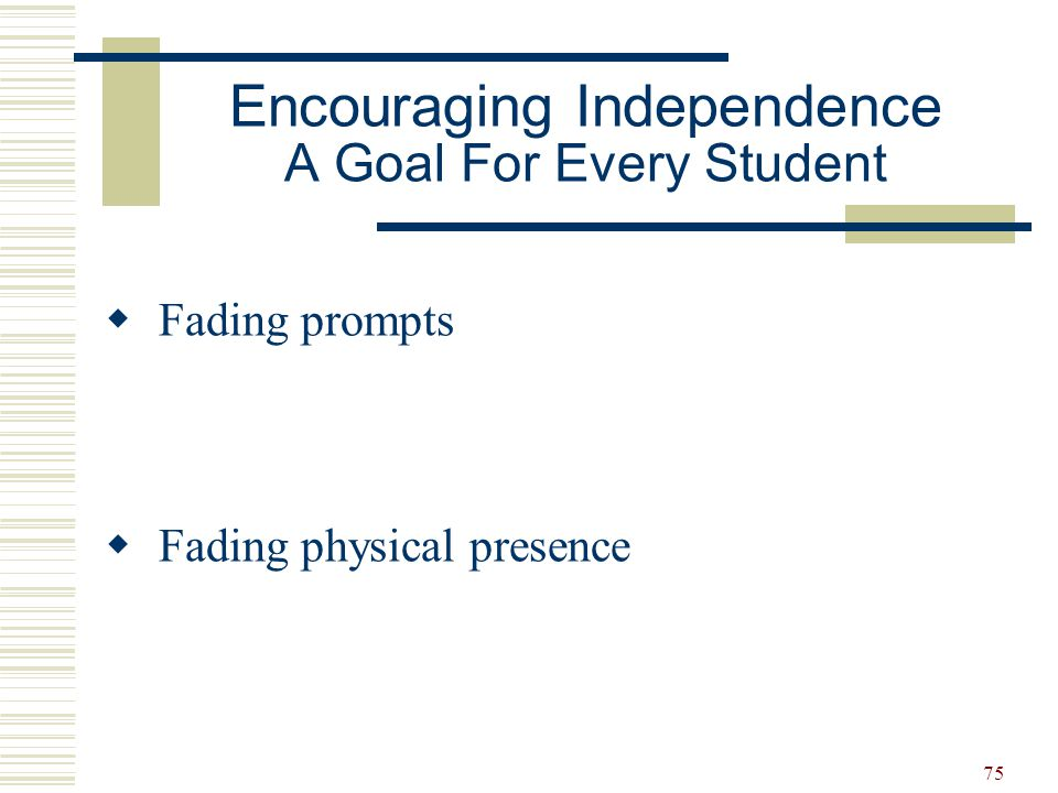 Encouraging Independence A Goal For Every Student
