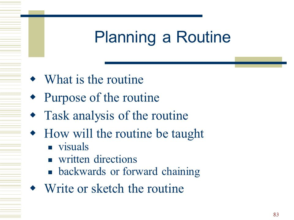 Planning a Routine What is the routine Purpose of the routine