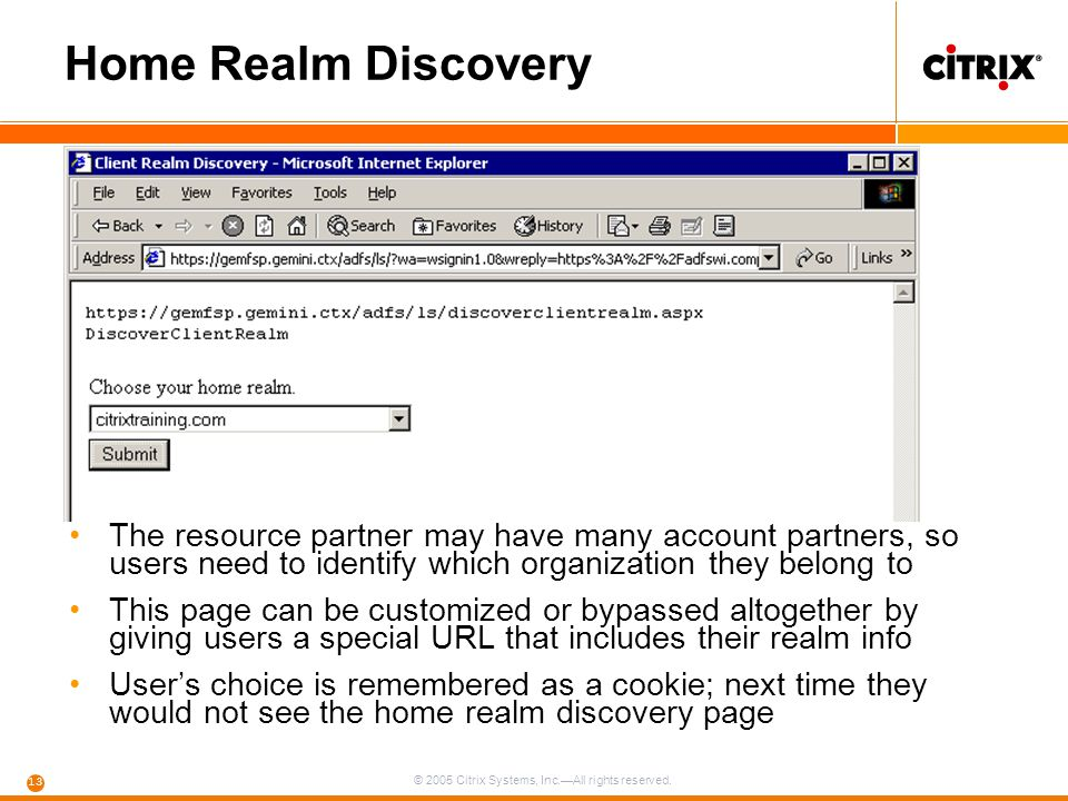 Home Realm Discovery The resource partner may have many account partners, so users need to identify which organization they belong to.