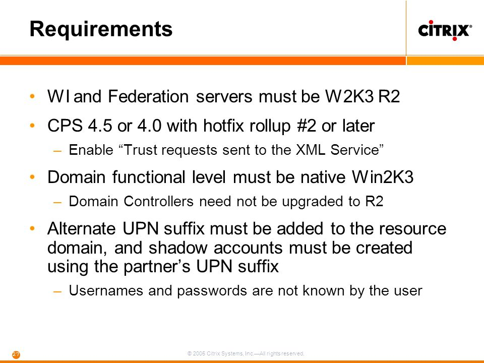 Requirements WI and Federation servers must be W2K3 R2