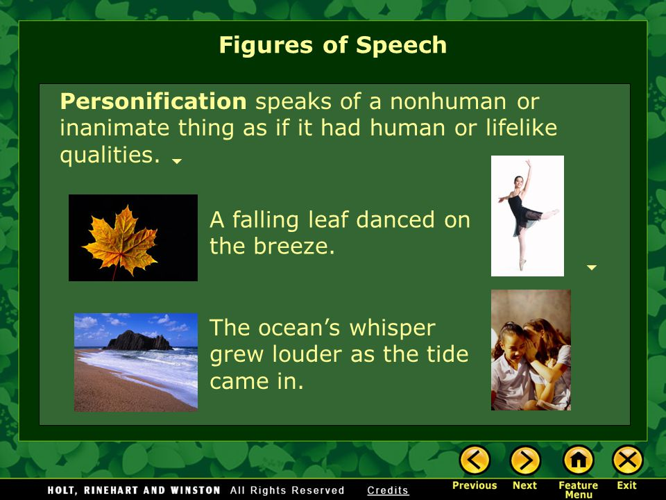 Figures of Speech Personification speaks of a nonhuman or inanimate thing as if it had human or lifelike qualities.