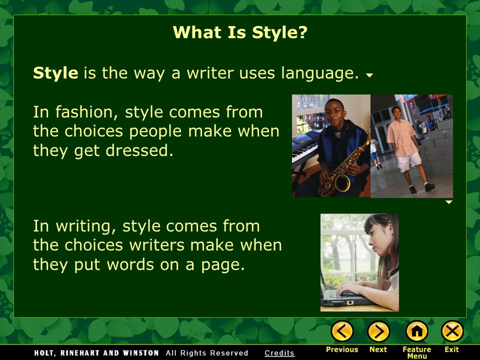 What Is Style Style is the way a writer uses language.