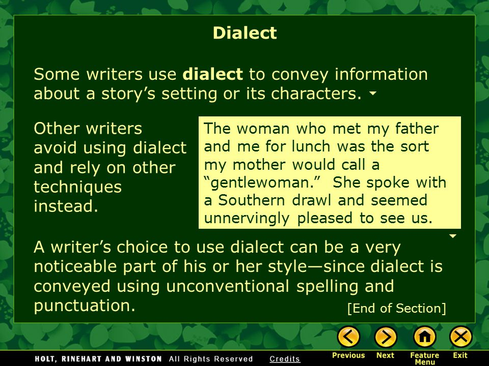Dialect Some writers use dialect to convey information about a story's setting or its characters.