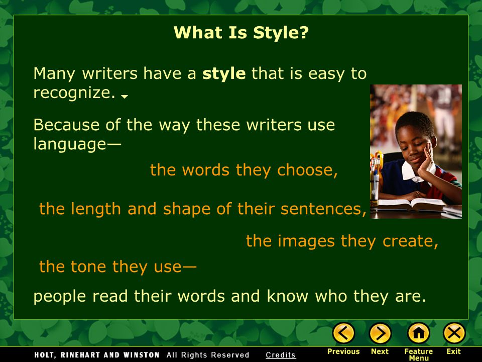 What Is Style Many writers have a style that is easy to recognize.