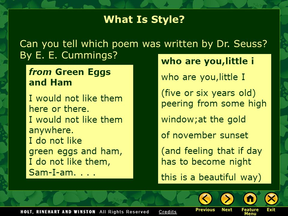 What Is Style Can you tell which poem was written by Dr. Seuss By E. E. Cummings who are you,little i.