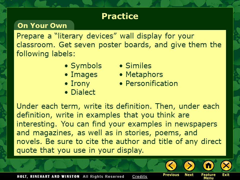 Practice On Your Own. Prepare a literary devices wall display for your classroom. Get seven poster boards, and give them the following labels: