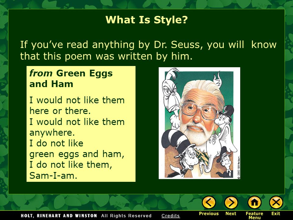 What Is Style If you've read anything by Dr. Seuss, you will know that this poem was written by him.