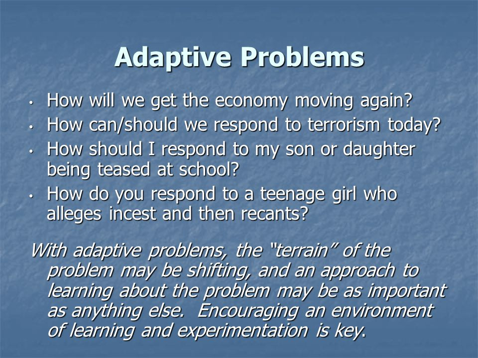 Adaptive Problems How will we get the economy moving again