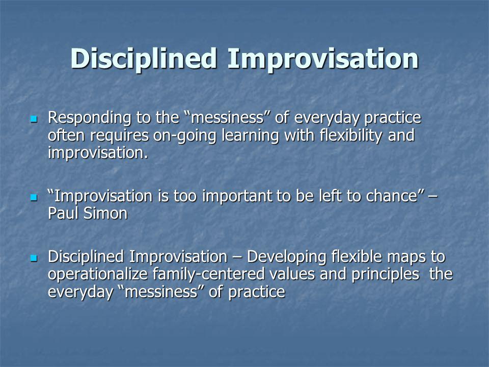 Disciplined Improvisation