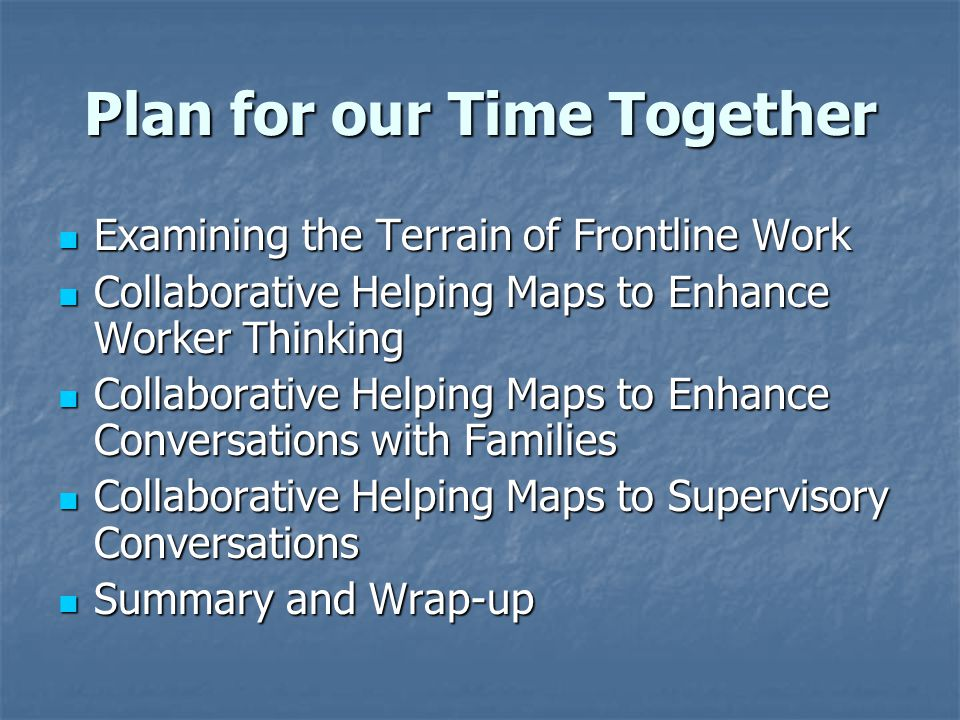 Plan for our Time Together