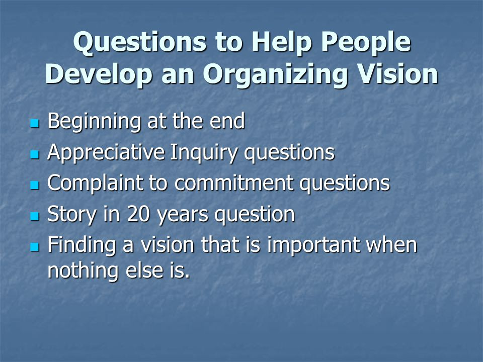 Questions to Help People Develop an Organizing Vision