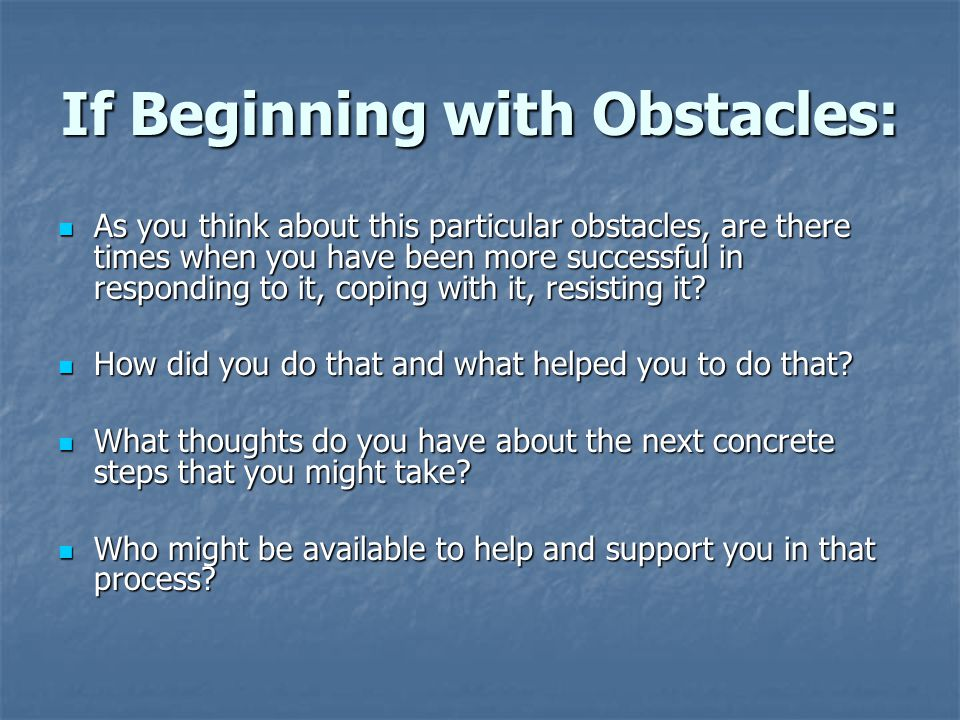 If Beginning with Obstacles: