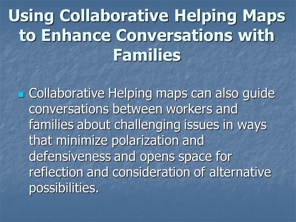 Using Collaborative Helping Maps to Enhance Conversations with Families