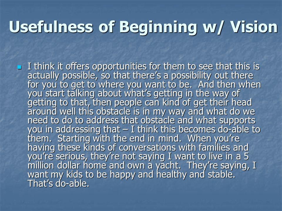 Usefulness of Beginning w/ Vision