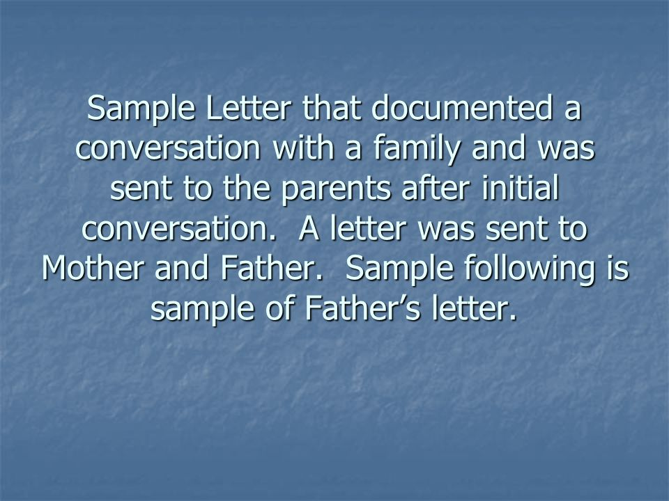 Sample Letter that documented a conversation with a family and was sent to the parents after initial conversation.