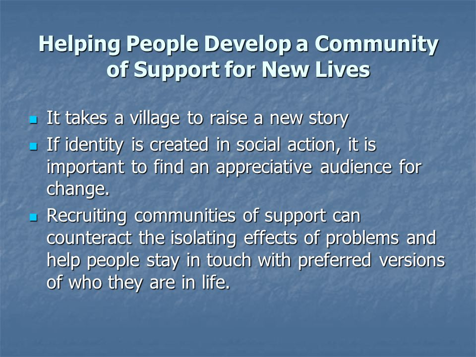 Helping People Develop a Community of Support for New Lives