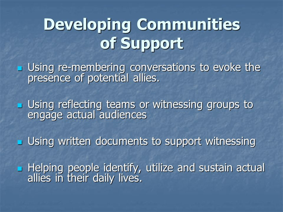 Developing Communities of Support