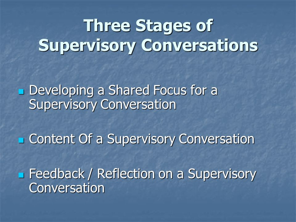 Three Stages of Supervisory Conversations