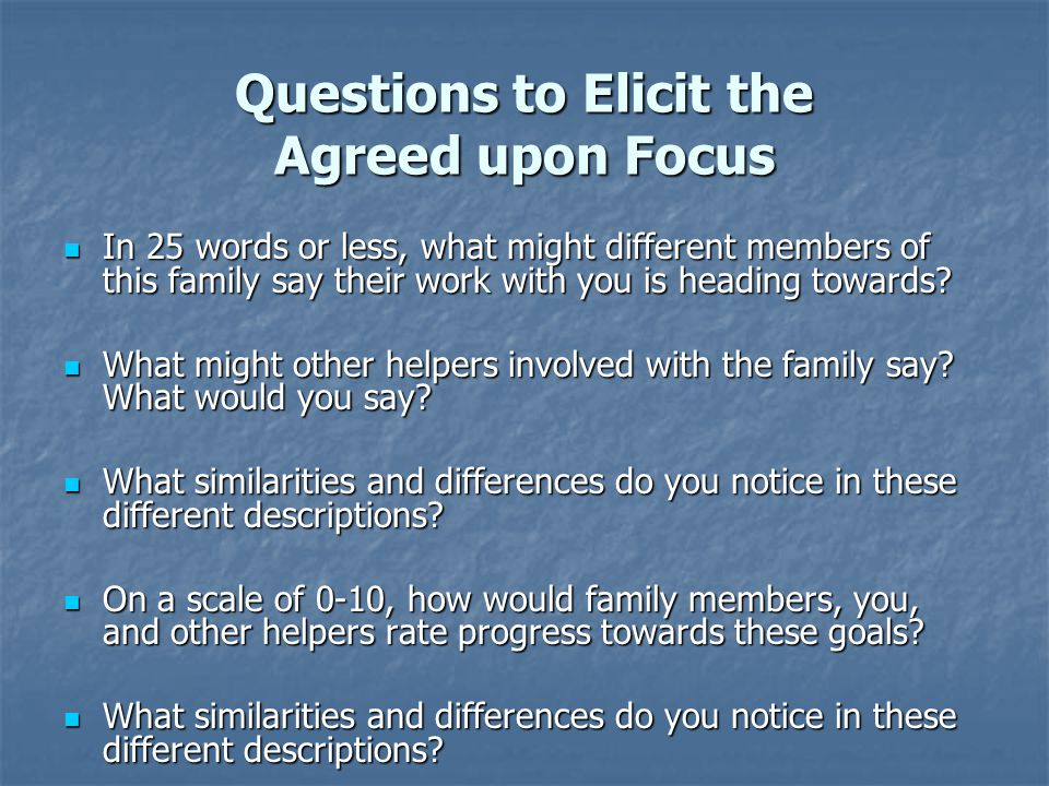 Questions to Elicit the Agreed upon Focus