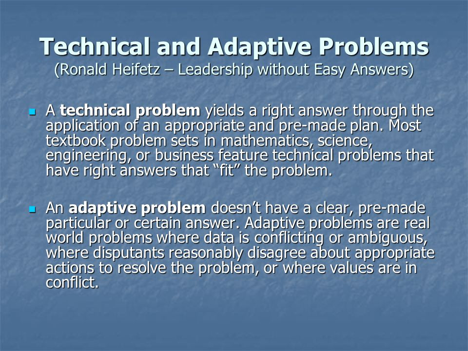 Technical and Adaptive Problems (Ronald Heifetz – Leadership without Easy Answers)
