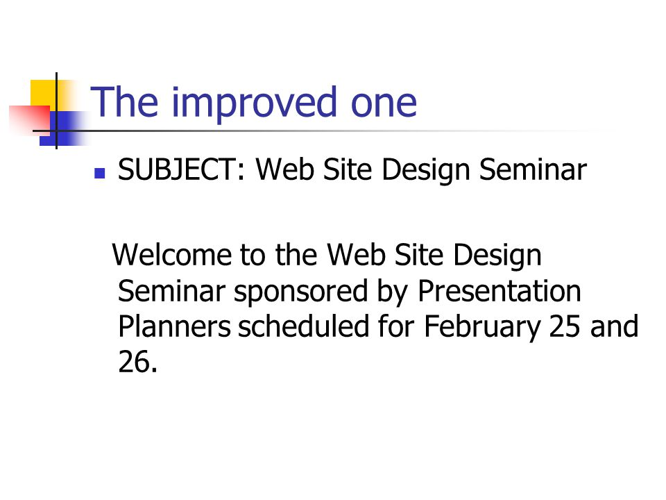 The improved one SUBJECT: Web Site Design Seminar