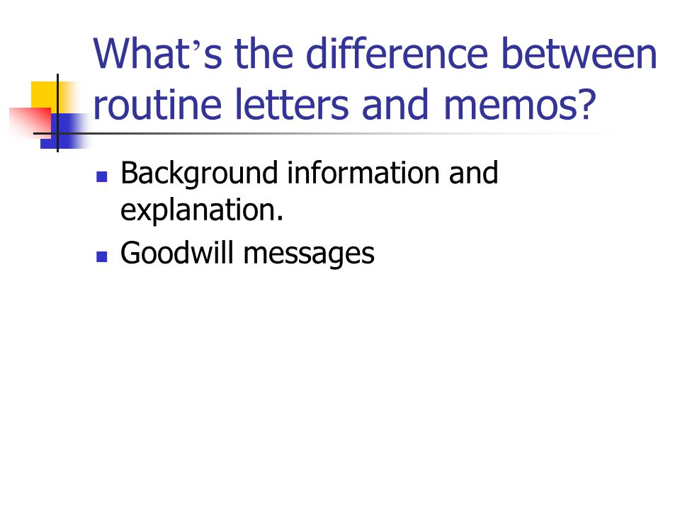 What's the difference between routine letters and memos