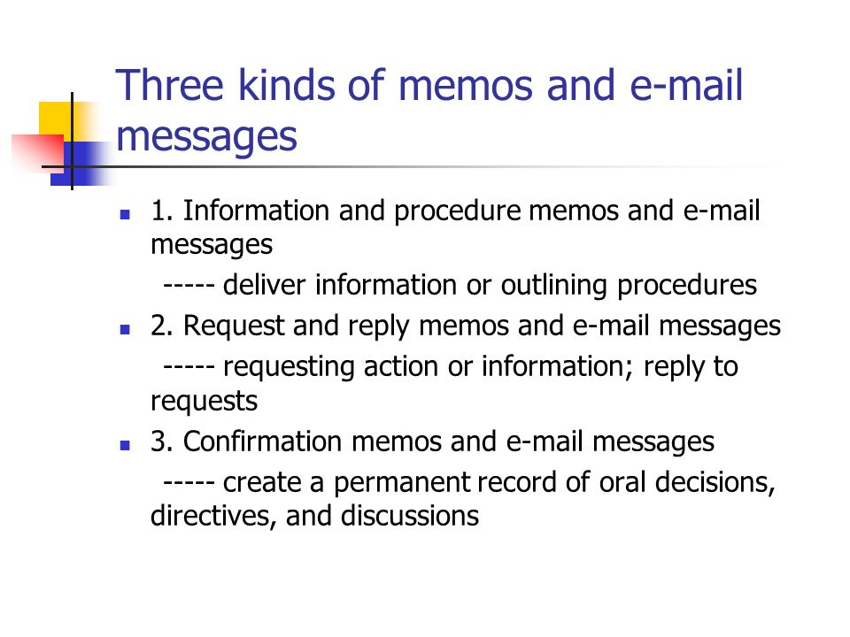 Three kinds of memos and e-mail messages