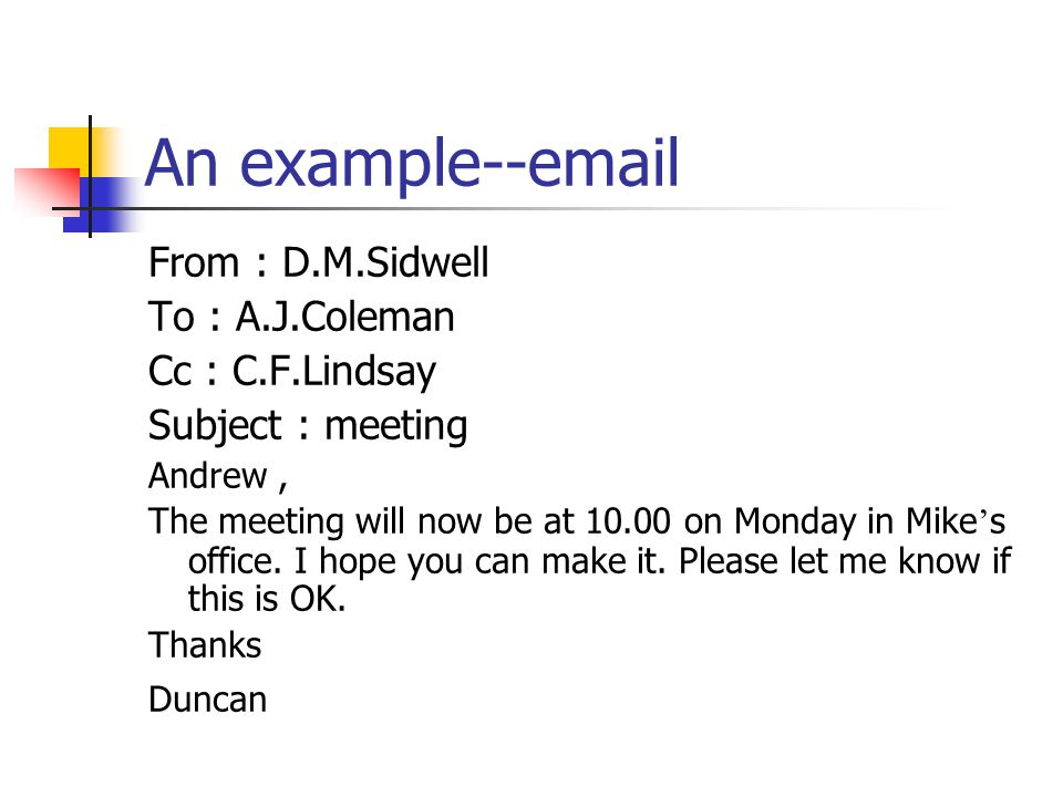 An example--email From : D.M.Sidwell To : A.J.Coleman Cc : C.F.Lindsay