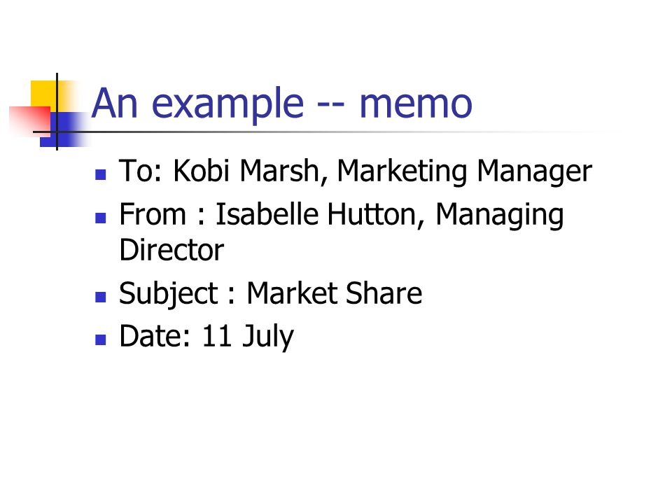 An example -- memo To: Kobi Marsh, Marketing Manager