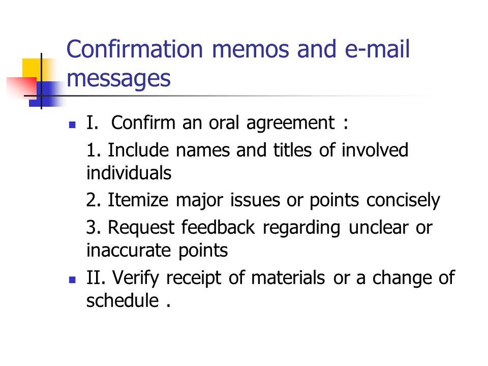 Confirmation memos and e-mail messages