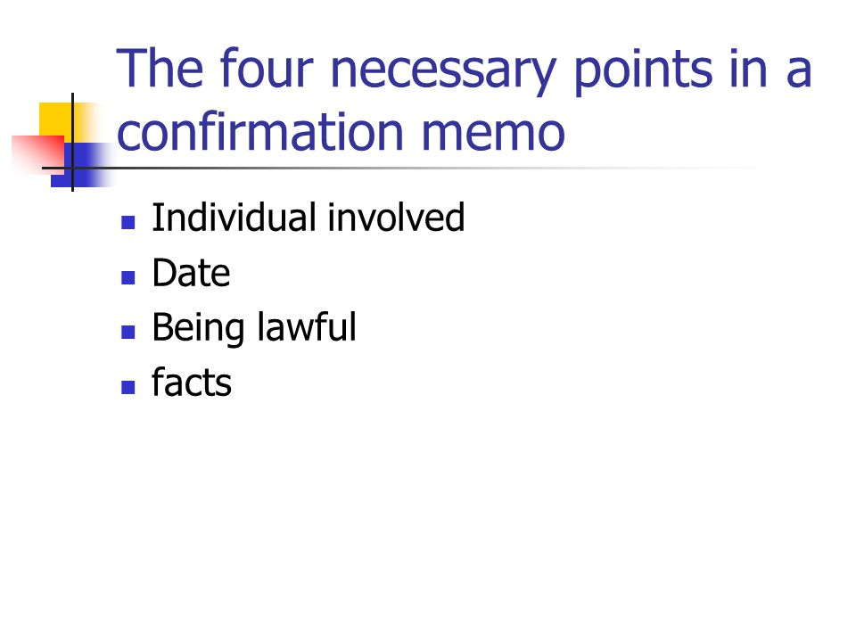 The four necessary points in a confirmation memo