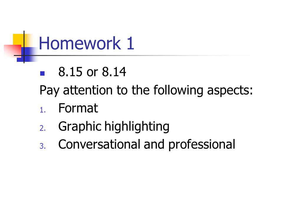 Homework 1 8.15 or 8.14 Pay attention to the following aspects: Format