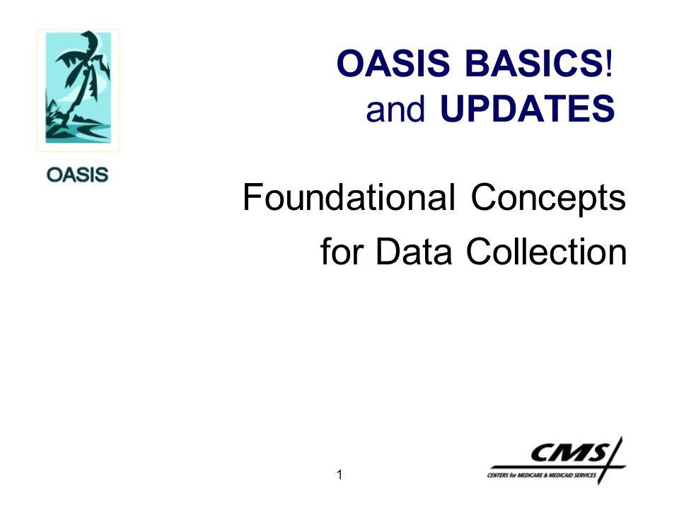 OASIS BASICS! and UPDATES