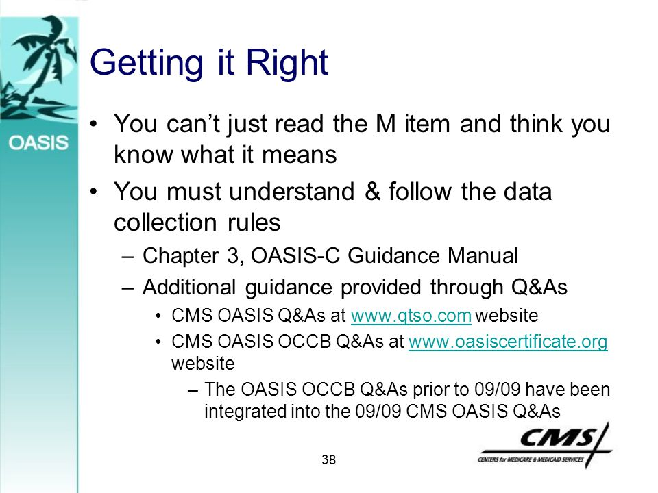 Getting it Right You can't just read the M item and think you know what it means. You must understand & follow the data collection rules.