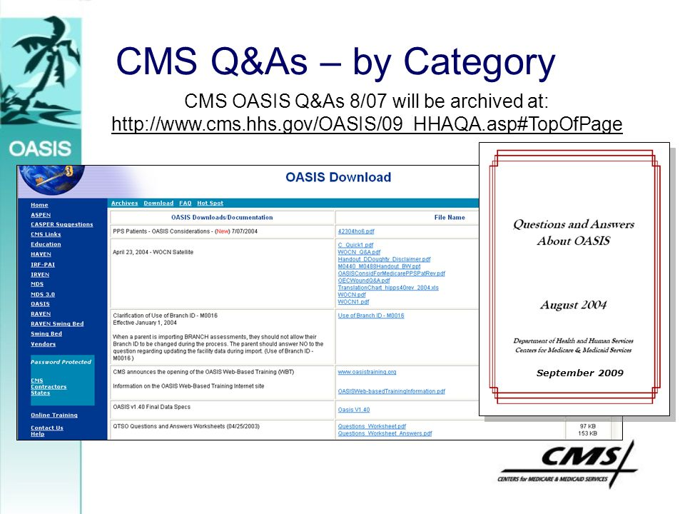 CMS OASIS Q&As 8/07 will be archived at: