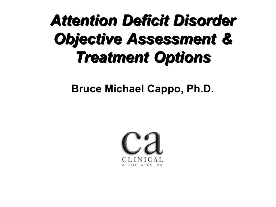 Attention Deficit Disorder Objective Assessment & Treatment Options