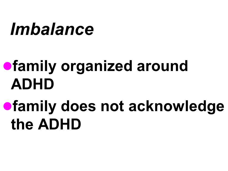 Imbalance family organized around ADHD