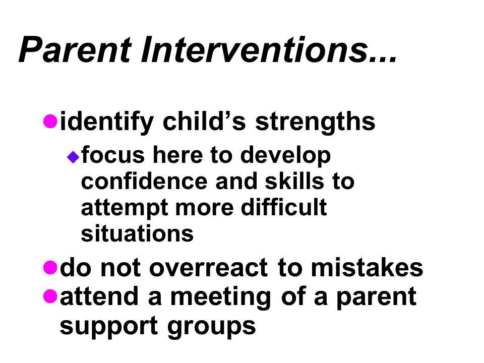 Parent Interventions... identify child's strengths