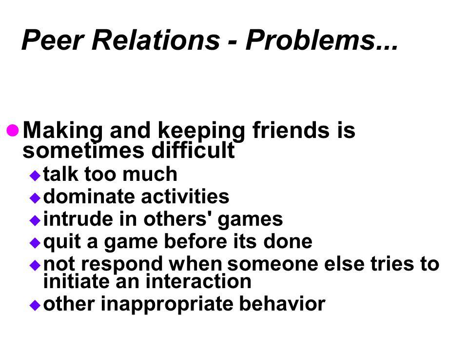 Peer Relations - Problems...