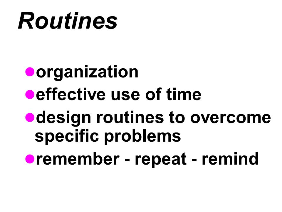 Routines organization effective use of time