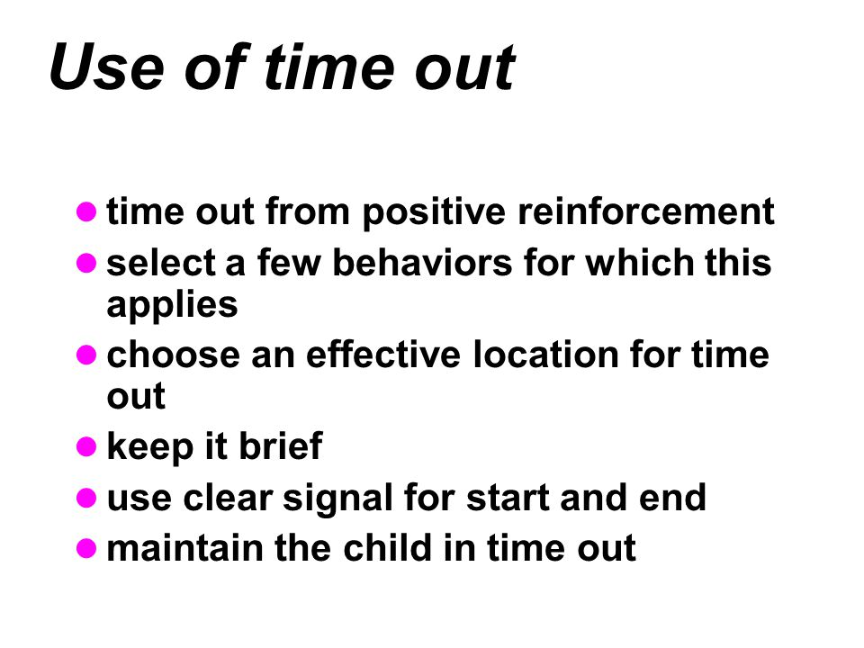 Use of time out time out from positive reinforcement