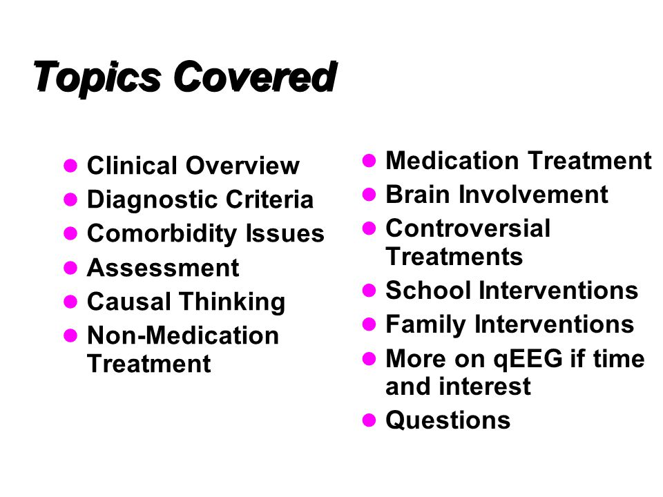 Topics Covered Medication Treatment Clinical Overview