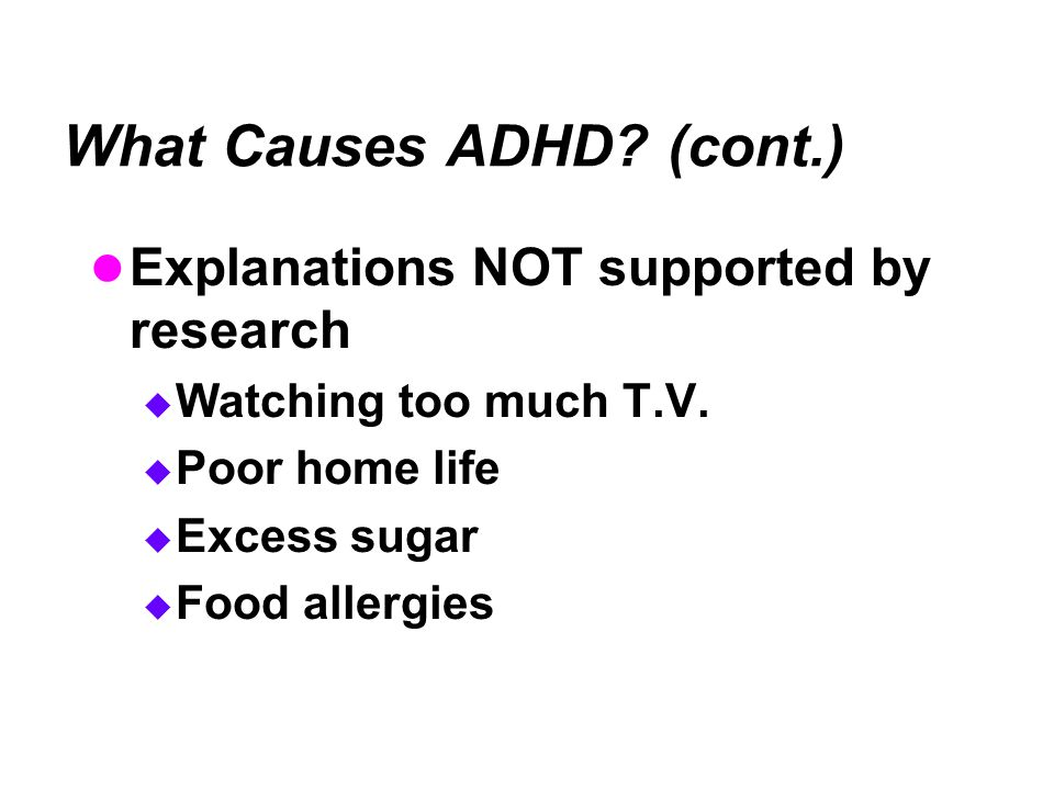 What Causes ADHD (cont.)
