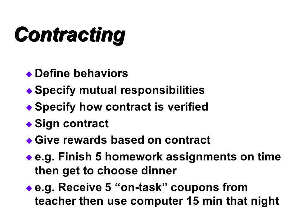 Contracting Define behaviors Specify mutual responsibilities