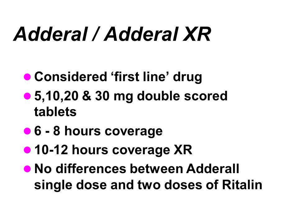 Adderal / Adderal XR Considered 'first line' drug