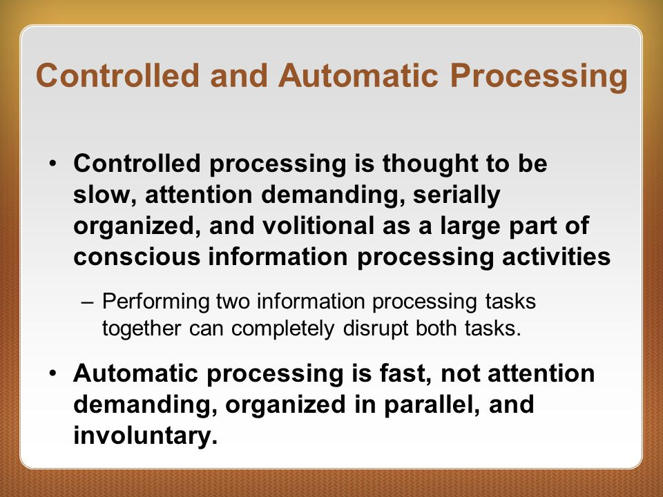 Controlled and Automatic Processing