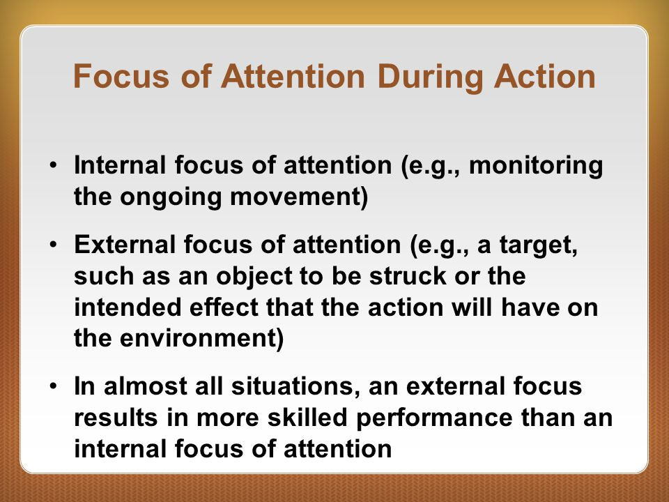 Focus of Attention During Action